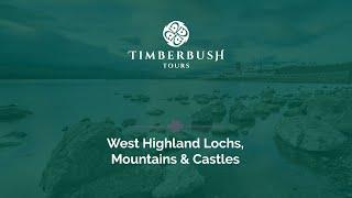 West Highland Lochs, Mountains & Castles - Scottish tours with Timberbush Tours