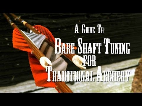 Bare Shaft Tuning For Traditional Archery