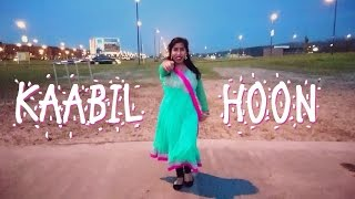 KAABIL HOON || Dance Video || Hritik Roshan || Yami Gautam || Kaabil || Choreography
