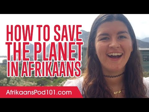 Learn The Top 10 Ways to Save the Planet in Afrikaans