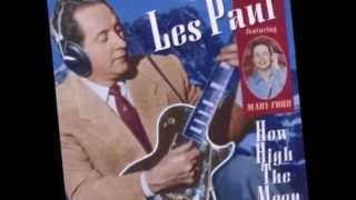 Les Paul and Mary Ford - How High The Moon - HD