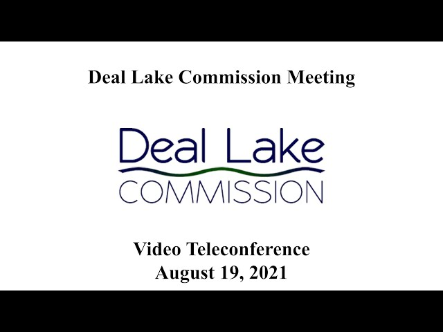 Deal Lake Commission Meeting-  August 19, 2021