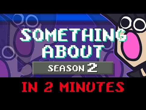 """Something About"" Season 2 in 2 Minutes (Loud Sound Warning 📼 TerminalMontage Channel Trailer)"