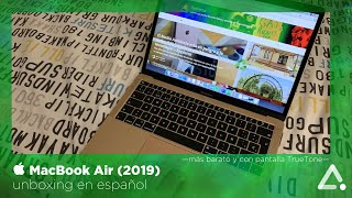  MacBook Air (2019), unboxing en español -más barato y con pantalla TrueTone-