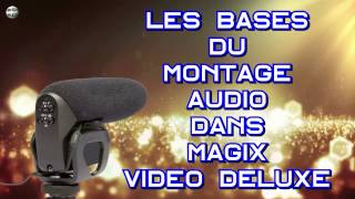 Les bases du montage audio dans Magix Video Deluxe