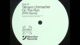 Tillmann Uhrmacher - On The Run (PPK Remix)