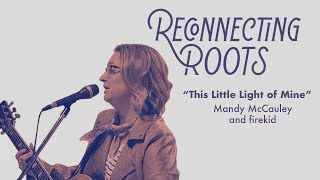 "Mandy McCauley and firekid - ""This Little Light of Mine"" 
