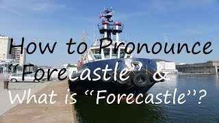 ✔️ How to Pronounce Forecastle and What is Forecastle? By Video Dictionary