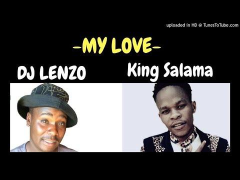 KING SALAMA x DJ LENZO - MY LOVE