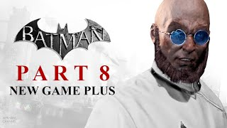 Batman: Return to Arkham – Arkham City – Part 8 (New Game Plus)
