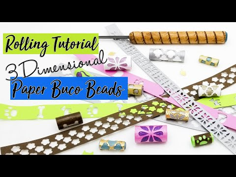 How to Roll Buco Paper Beads - 3 Dimensional Beads