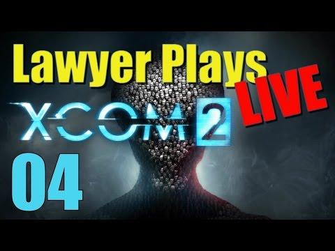 Lawyer Play'd LIVE: XCom 2 - 04 - Epic Fail!