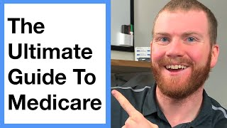 The ULTIMATE Guide T๐ Medicare 2021: Everything You Need To Know About Medicare In One Video!