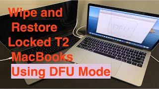 Wipe and Restore Locked T2 MacBooks Using DFU Mode