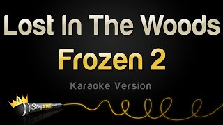Frozen 2 - Lost In The Woods (Karaoke Version)