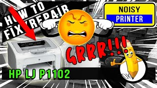 How To Fix Repair Noisy Printer Hp Laserjet P1102