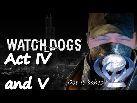 PS4 Let's Play Watch_Dogs (Act IV and V, Full) (Platinum Trophy Journey) With Commentary