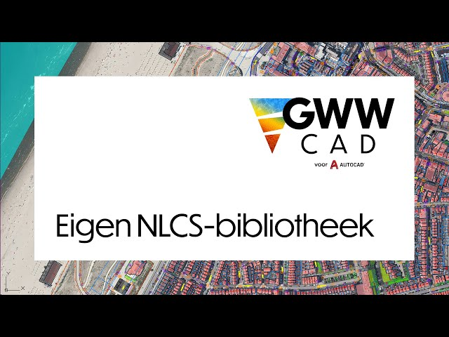 GWW-CAD: Eigen NLCS-bibliotheek
