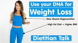 Using DNA To Help Diet, Lose Weight, Recover - Dietitian Talk