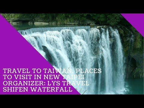 Taiwan travel guide video-Places to visit in New Taipei: Shifen Waterfall (LYS Travel)