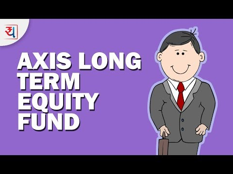 Mutual Fund Review: Axis Long Term Equity Fund | Top ELSS Fund 2018 | Tax Saving Mutual Fund Review