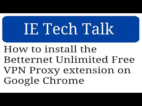 How To Install The Betternet Unlimited Free VPN Proxy Extension On Google Chrome