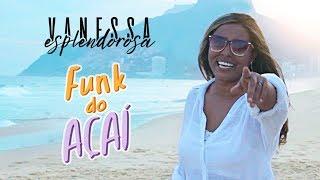 Baixar Vanessa Esplendorosa - Funk do Açaí (Videoclipe Oficial)