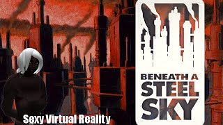 Miko Plays Beneath a Steel Sky: Sexy Virtual Reality