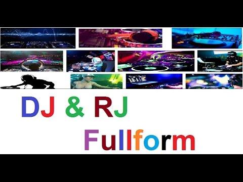 DJ and RJ Fullform