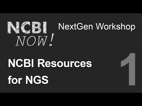 NCBI NOW, Lecture 1, NCBI Resources for NGS