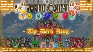 Final Fantasy: Mystic Quest Legend - The Dark King [DJ SuperRaveman