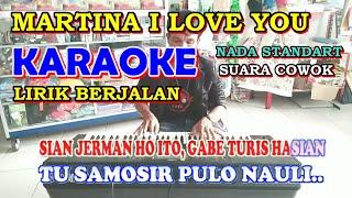 Download Lagu KARAOKE MARTINA I LOVE YOU    NADA STANDART COWOK  G = DO  - LAGU BATAK mp3