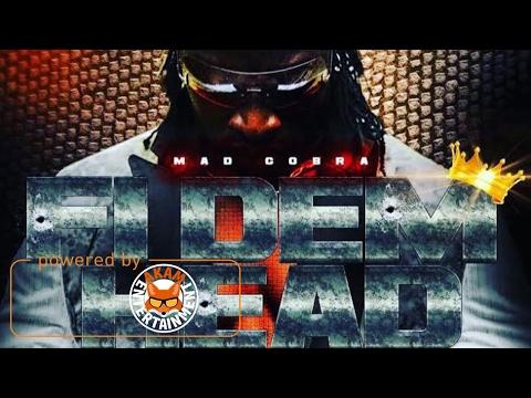 Mad Cobra - Fi Dem Head (Raw) February 2017