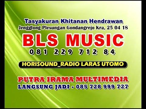 Live Streaming//BLS Music//HORISOUND//Jengglong Plesungan Gondangrejo Karanganyar