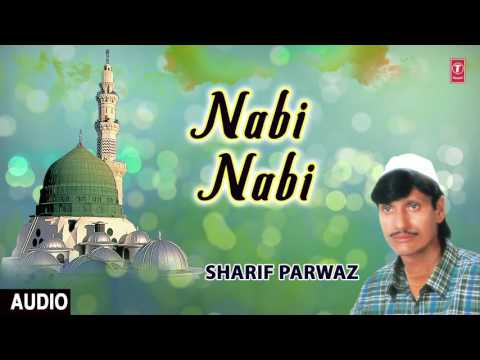 ►► नबी नबी (Audio Qawwali) || SHARIF PARWAZ || T-Series Islamic Music
