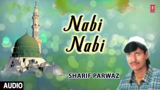 ►► नबी नबी (Audio Qawwali) || SHARIF PARWAZ || T-Series Islamic Music
