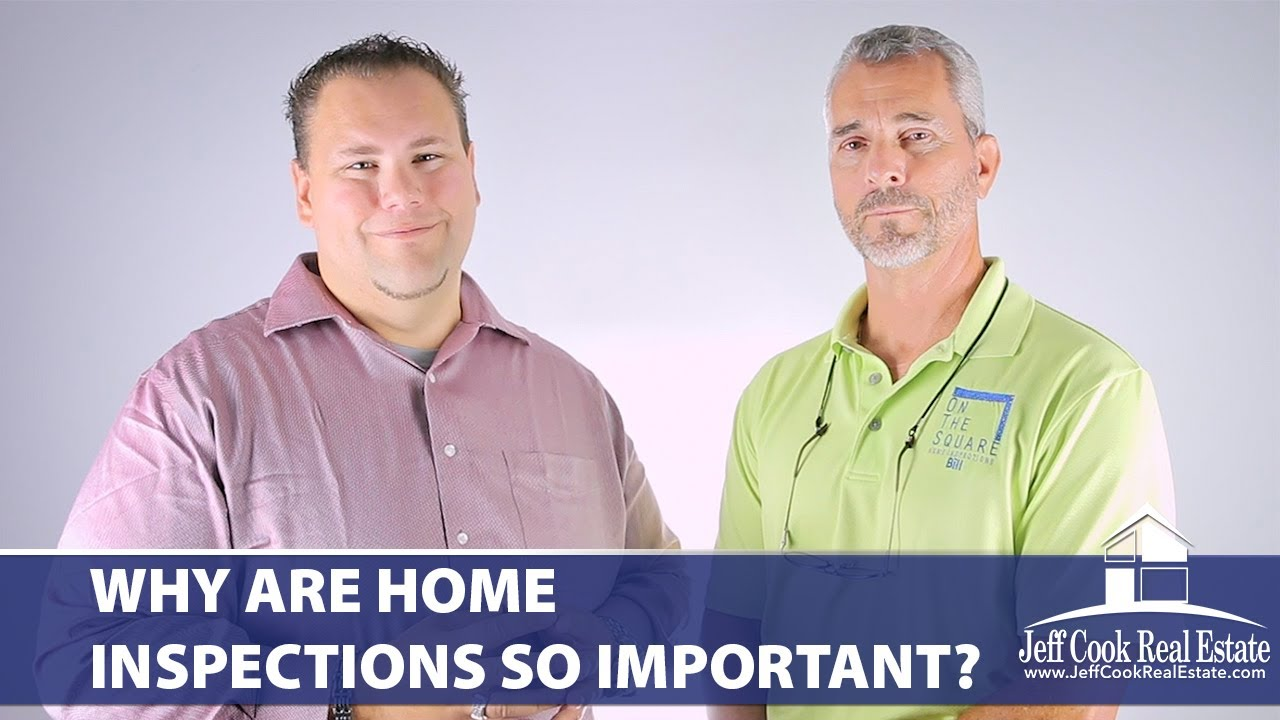 Why Are Home Inspections So Important? | Jeff Cook Real ...
