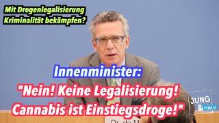 """de Maizière: """"Keine Legalisierung von Drogen! Gras ist Einstiegsdroge!"""""""