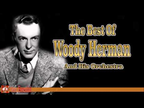 The Best of Woody Herman and his Orchestra | Jazz Music