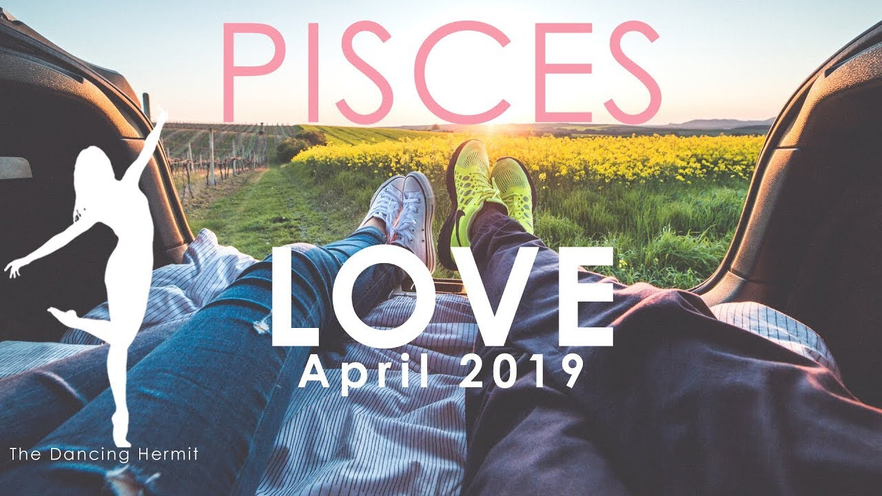 Pisces single love horoscope april