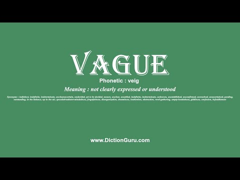 How to Pronounce vague with Meaning, Phonetic, Synonyms and Sentence Examples
