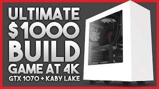 Ultimate $1000 4K Gaming PC Build - GTX 1070 + KABY LAKE (April 2017)