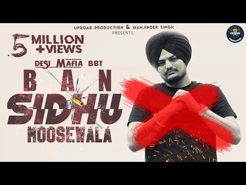 Ban | Sidhu Moosewala | Desi Mafia BBT | New Punjabi Songs 2019