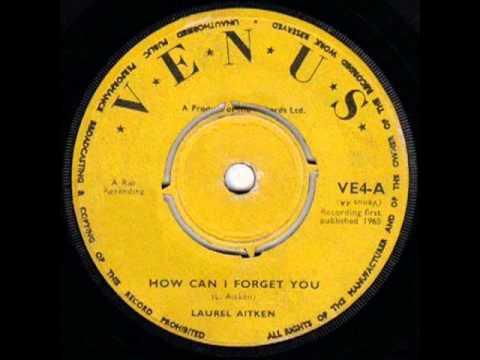 LAUREL AITKEN HOW CAN I FORGET YOU Venus ve41965