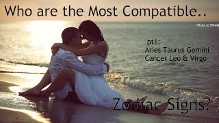 Gambar cover Who're the Most Compatible.. Zodiac Signs pt1? Aries, Taurus, Gemini, Cancer, Leo, & Virgo