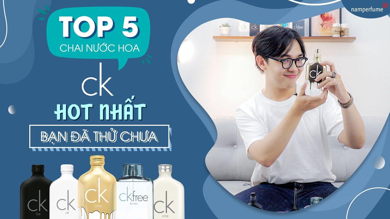 Top 5 chai nước hoa CK (Calvin Klein) Hot nhất, bạn đã thử?