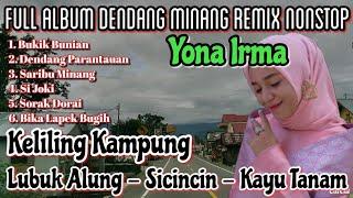NONSTOP DENDANG MINANG REMIX YONA IRMA VOL 1 || KUMPULAN LAGU NONSTOP TERBAIK YONA IRMA