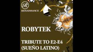 Robytek - Tribute To E2-E4 (Sueno Latino)
