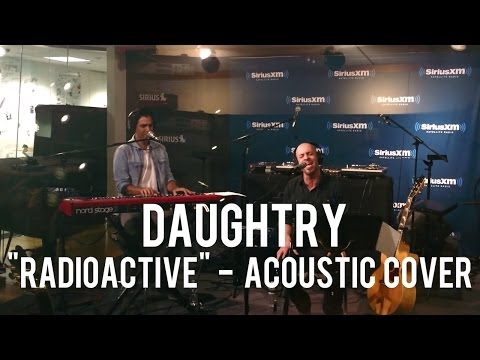 Daughtry - Radioactive (Acoustic Cover)