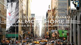 Josh Newson & Jay Ronko - Almost Home (Daniel Rothman Remix)